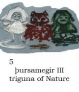 5 Þursamegir III - triguna of Nature