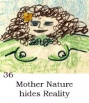 Mother Nature hides Reality
