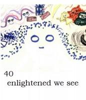 enlightened we see