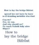 How to Lay the Bridge Bifröst