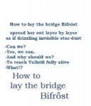 How to Lay the Bridge Bifröst