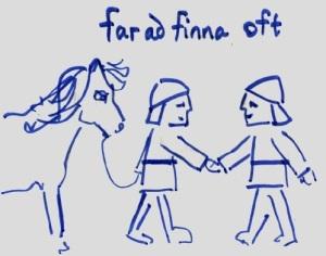 Far að finna opt (go often to visit)