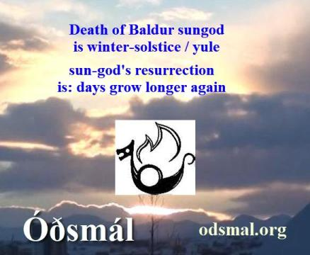 Death of Baldur Sun-god is winter solstice / yule
