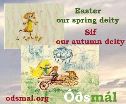 Easter our spring deity - Sif our autumn deity