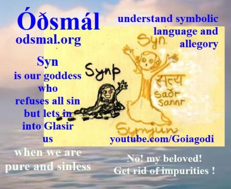 Syn is our goddess who refuses all sin but lets in into Glasir - us - when we are pure and sinless
