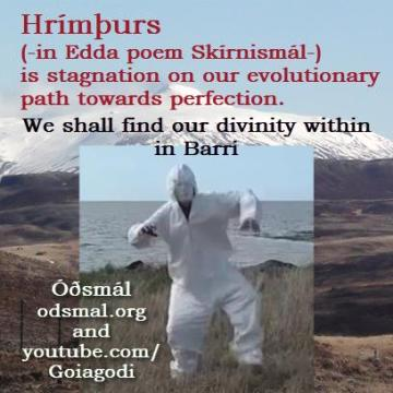 Hrímþurs - in Edda poem Skírnismál - is stagnation on our evolutionary path towards perfection