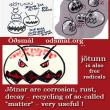 "Jötnar are corrosion, rust, decay - recycling of so-called ""matter"" - very useful. Jötunn is also free radicals"