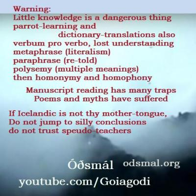 Little knowledge is a dangerous thing. Parrot-learning and dictionary translations also.