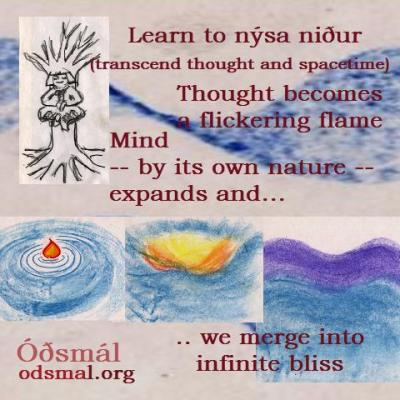 Learn to nýsa niður (transcend thought and spacetime)